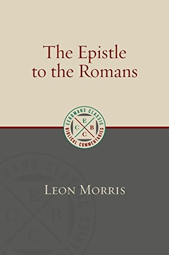 Epistle to the Romans (Eerdmans Classic Biblical Commentary) by Morris, Leon