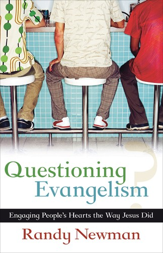 Questioning Evangelism by Newman, Randy