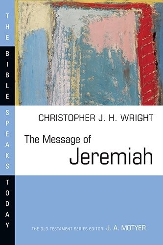 Message of Jeremiah (BST) by Wright, Christopher J. H.
