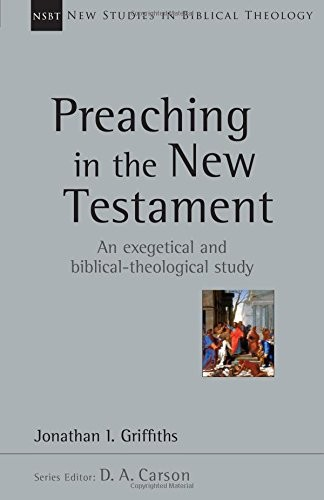 Preaching in the New Testament by Griffiths, Jonathan