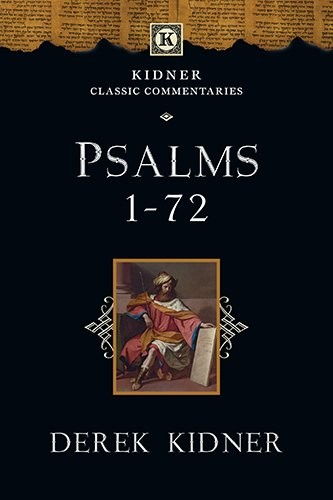 Psalms 1 - 72 (Kidner Classic Commentaries) by Kidner, Derek