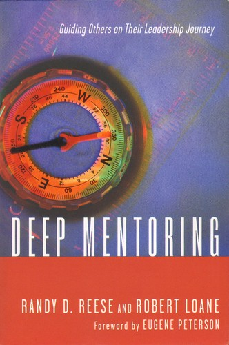 Deep Mentoring: Guiding Others on Their Leadership Journey by Reese, R. & Loane, R.