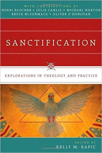 Sanctification: Explorations in Theology and Practice by Kapic, Kelly M., ed.