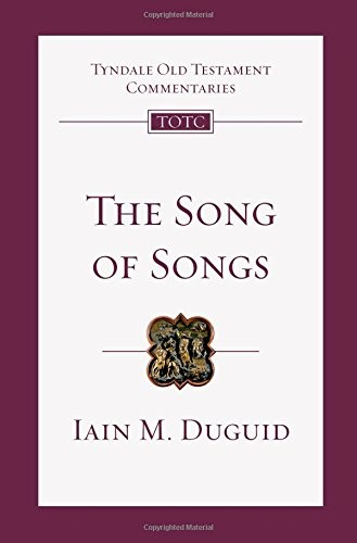 Song of Songs (TOTC) by Duguid, Iain M.