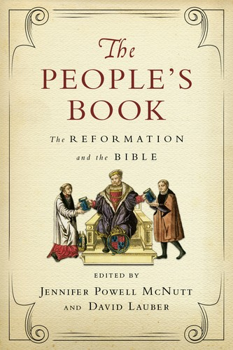 The People's Book: Reformation and the Bible by McNutt, J. P. and Lauber, D.