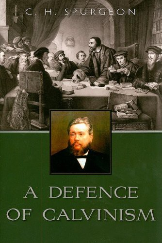 Defense of Calvinism by Spurgeon, C. H.