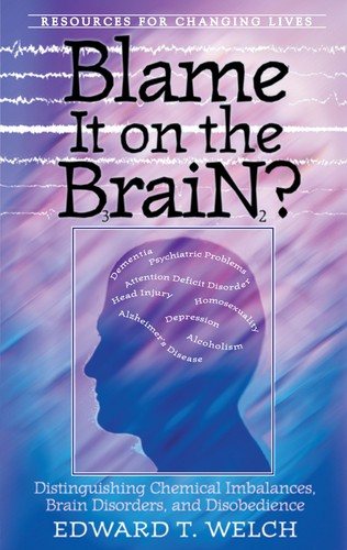 Blame it on the Brain? by Welch, Edward T.