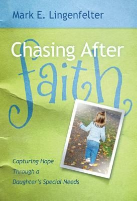 Chasing After Faith by Lingenfelter, Mark