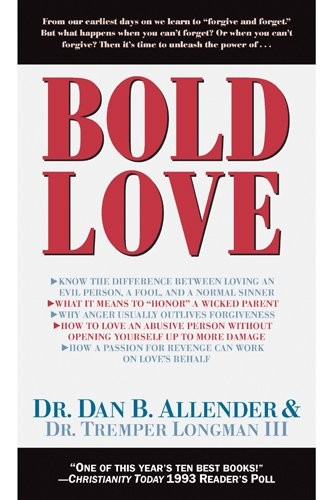 Bold Love: The Courageous Practice of Life's Ultimate Influence by Allender, Dan B.