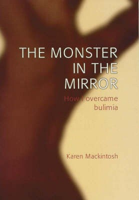 The Monster in the Mirror: How I Overcame Bulimia