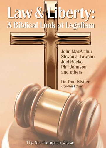 Law and Liberty: A Biblical Look at Legalism by various