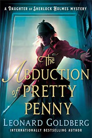 The abduction of Pretty Penny : a daughter of Sherlock Holmes mystery by Goldberg, Leonard S.