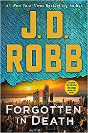 Forgotten in Death by J.D. Robb.