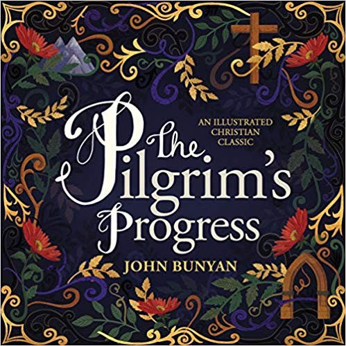 Pilgrim's Progress: An Illustrated Christian Classic by Bunyan, John