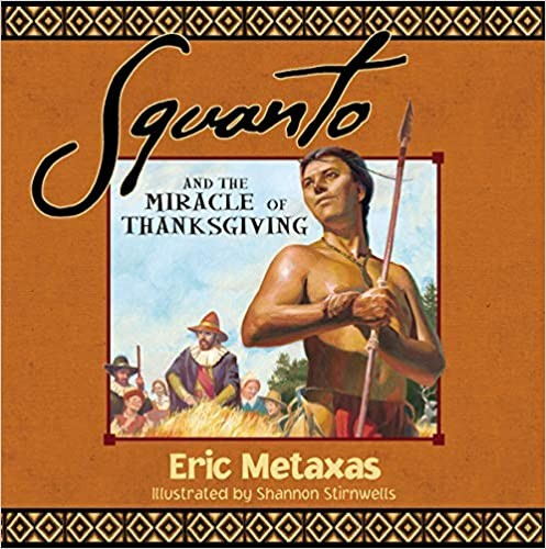 Squanto and the Miracle of Thanksgiving by Metaxas, Eric
