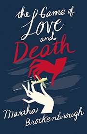 The Game of Love and Death, Brockenbrough, Martha, New