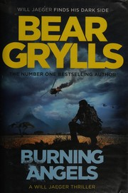 Burning Angels Will Jaeger 2 Grylls Bear New Book - Brecon, United Kingdom - Burning Angels Will Jaeger 2 Grylls Bear New Book - Brecon, United Kingdom