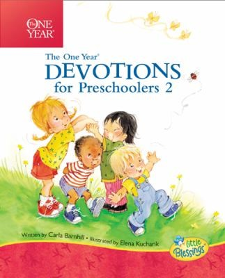 Little Blessings: One Year Devotionals for Preschoolers, Part 2 by Barnhill & Kucharik