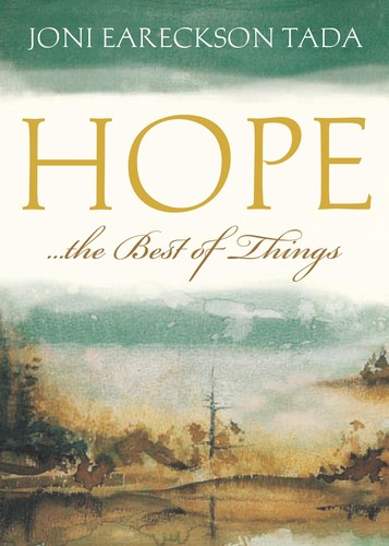Hope...the Best of Things by Eareckson Tada, Joni