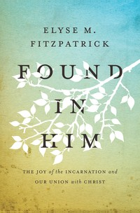 Found in Him by Fitzpatrick, Elyse M.