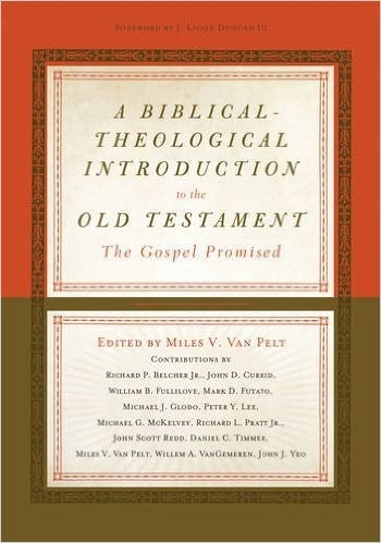 Biblical-Theological Introduction to the Old Testament: The Gospel Promised by Van Pelt, Miles V., ed.