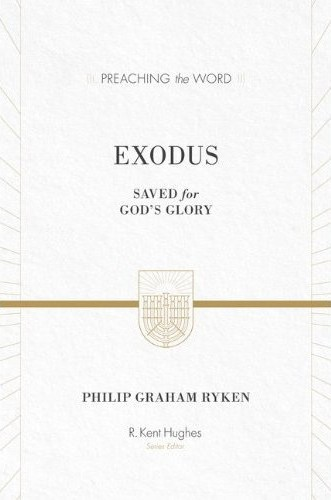 Exodus: Saved for God's Glory by Ryken, Philip G.