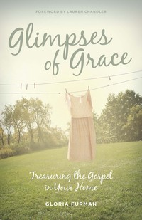 Glimpses of Grace by Furman, Gloria