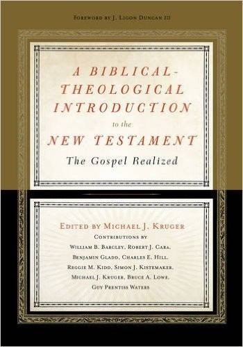 Biblical-Theological Introduction to the New Testament: The Gospel Realized by Kruger, Michael J., ed.