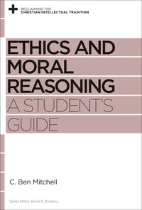 Ethics and Moral Reasoning by Mitchell, C. Ben