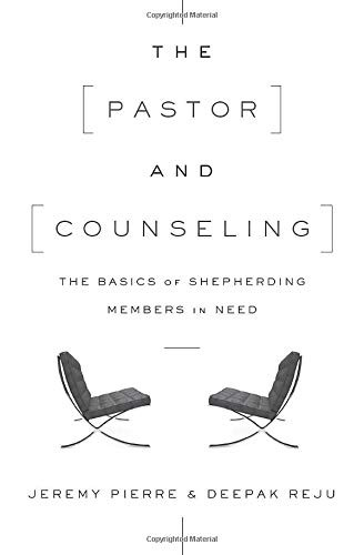 Pastor and Counseling: The Basics of Shepherding Members in Need by Pierre, Jeremy & Reju, Deepak