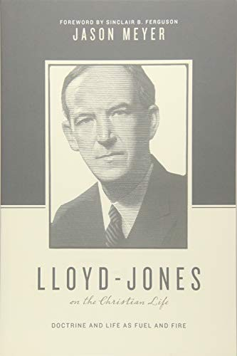 Lloyd-Jones on the Christian Life by Meyer, Jason