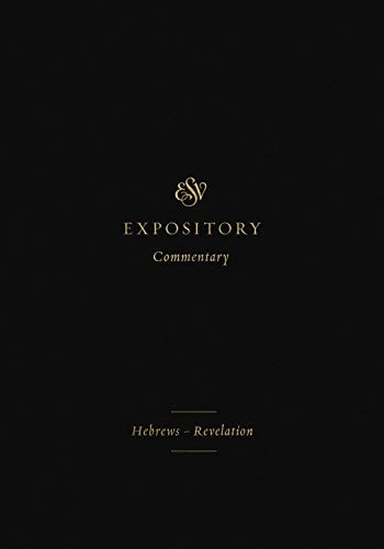 ESV Hebrews–Revelation (ESV Expository Commentary (12) by Duguid, I. & Henderson, Jr., J