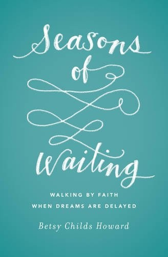 Seasons of Waiting by Howard, Betsy Childs