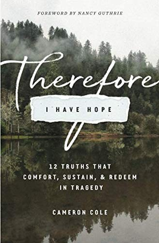 Therefore I Have Hope by Cole, Cameron