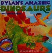 Dylan's Amazing Dinosaurs - The Stegosaurus (Dylans Amazing Dinosaurs 2), Harper