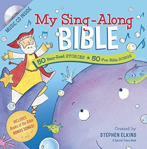My Sing-Along Bible: 50 Easy-Read Stories + 50 Fun Bible Songs by Elkins, Stephen