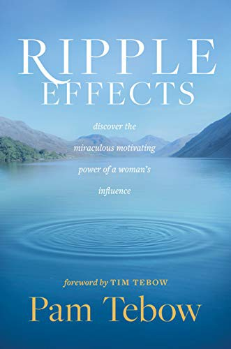 Ripple Effects by Tebow, Pam