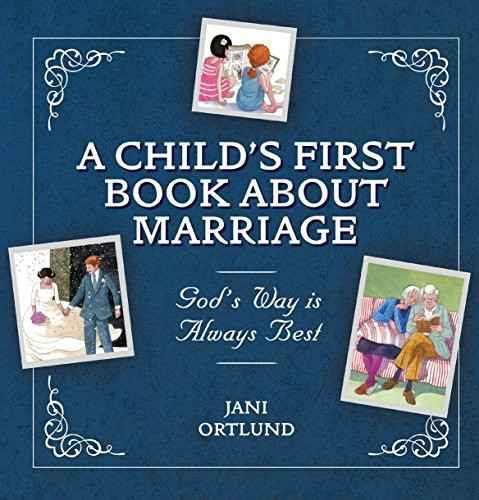 Child's First Book About Marriage by Ortlund, Jani