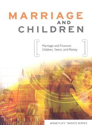 MoneyLife Basics: Marriage and Children by Crown Ministries