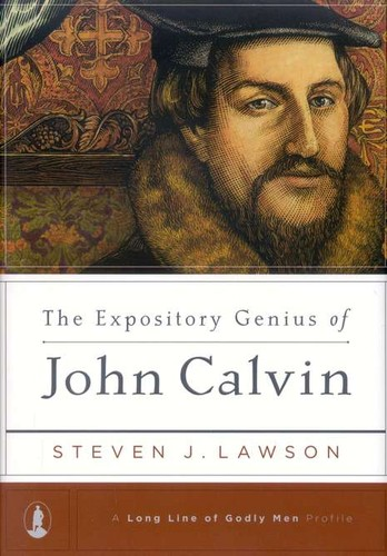 Expository Genius of John Calvin by Lawson, Steven