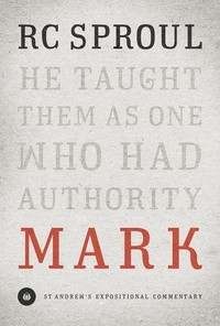 Mark St. Andrew's Expositional Commentary by Sproul, R. C.