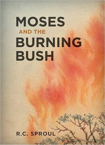 Moses and the Burning Bush by Sproul, R. C.
