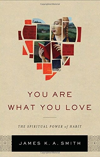 You Are What You Love by Smith, James K. A.