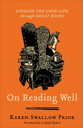 On Reading Well: Finding the Good Life through Great Books by Prior, Karen S.