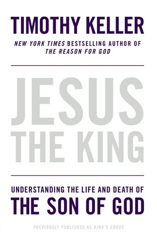 Jesus the King by Keller, Timothy