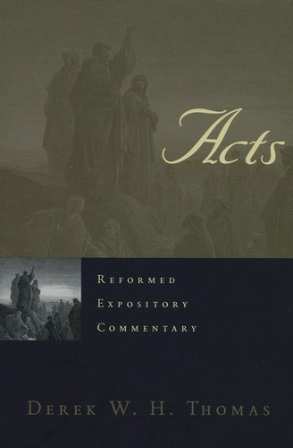 Acts (Reformed Expository Commentary) by Thomas, Derek