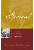 1 Samuel Reformed Expository Commentary by Phillips, Richard D.