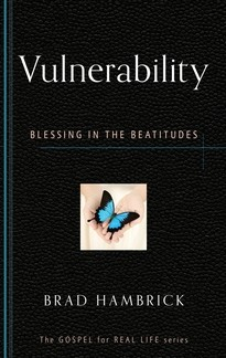 Vulnerability Blessing in the Beatitudes by Hambrick, Brad