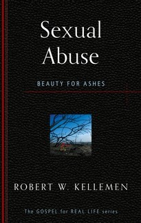 Sexual Abuse: Beauty for Ashes by Kellemen, Robert W.