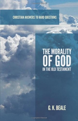 Morality of God in the Old Testament by Beale, Gregory